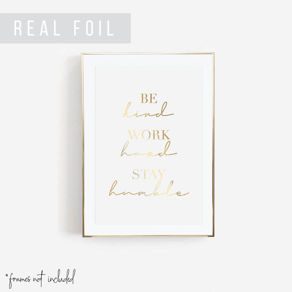 Be Kind, Work Hard, Stay Humble Foiled Art Print - Typologie Paper Co