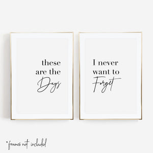 These Are the Days / I Never Want to Forget Print Set