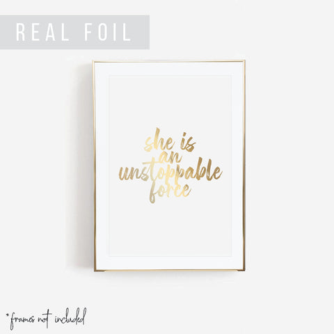 She Is An Unstoppable Force Foiled Art Print