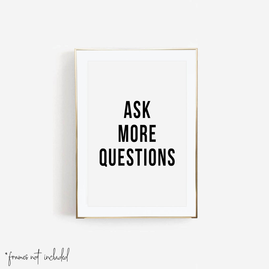 Ask More Questions Print - Typologie Paper Co