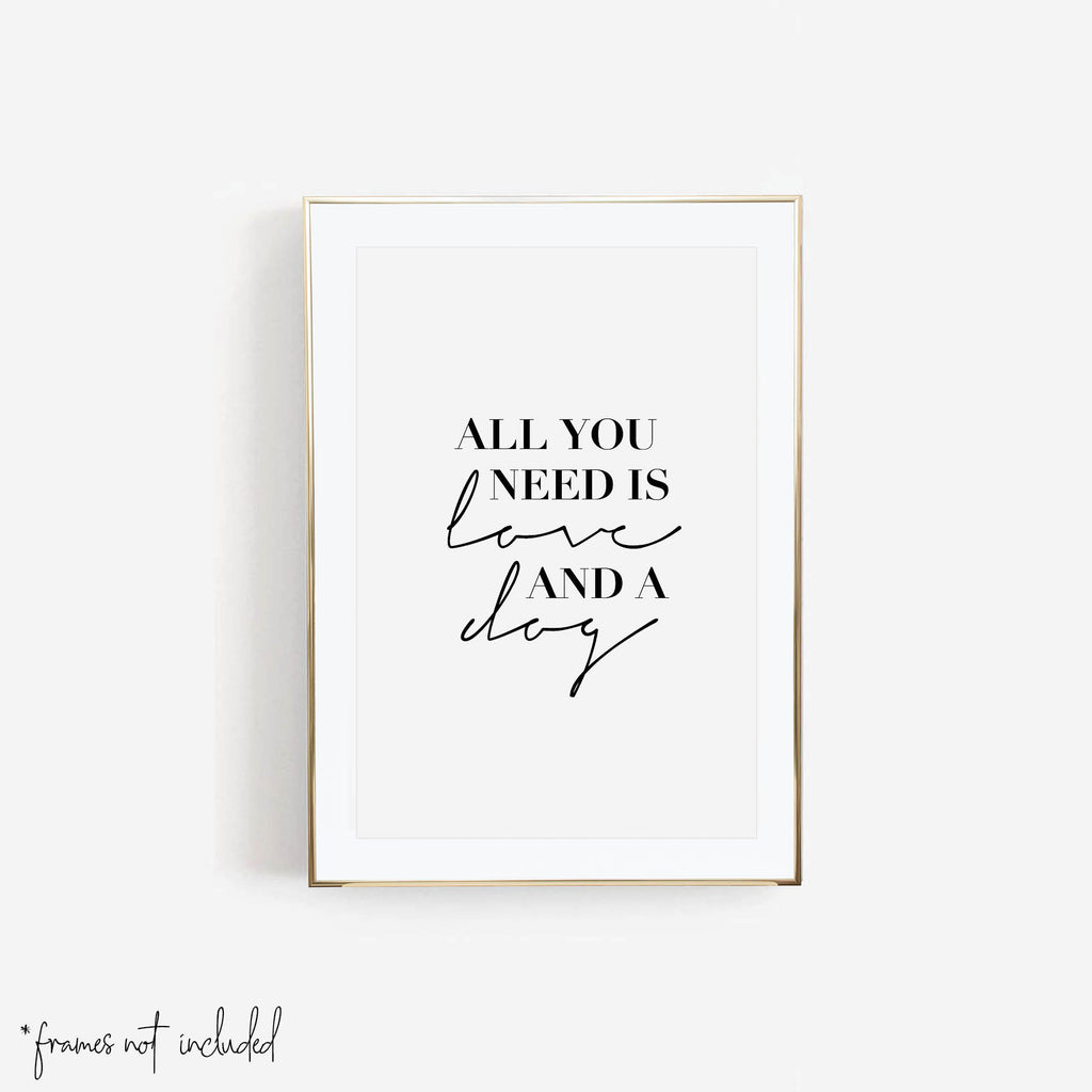 All You Need Is Love and A Dog Print - Typologie Paper Co