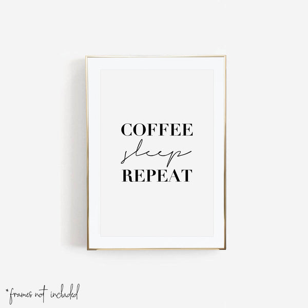 Coffee Sleep Repeat Print