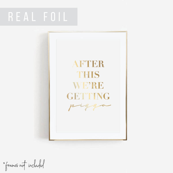After This We're Getting Pizza Foiled Art Print - Typologie Paper Co