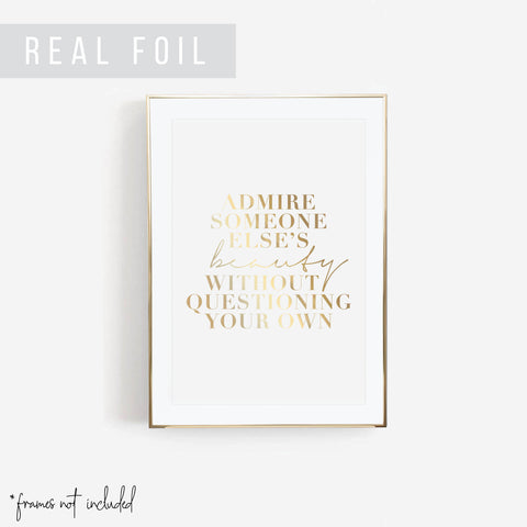 Admire Someone Else's Beauty Without Questioning Your Own Foiled Art Print - Typologie Paper Co