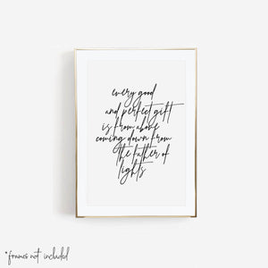 Every Good and Perfect Gift Is from Above Coming Down from the Father of Lights Print