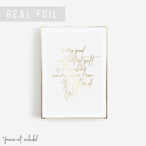Every Good and Perfect Gift Is from Above Coming Down from the Father of Lights Foiled Art Print