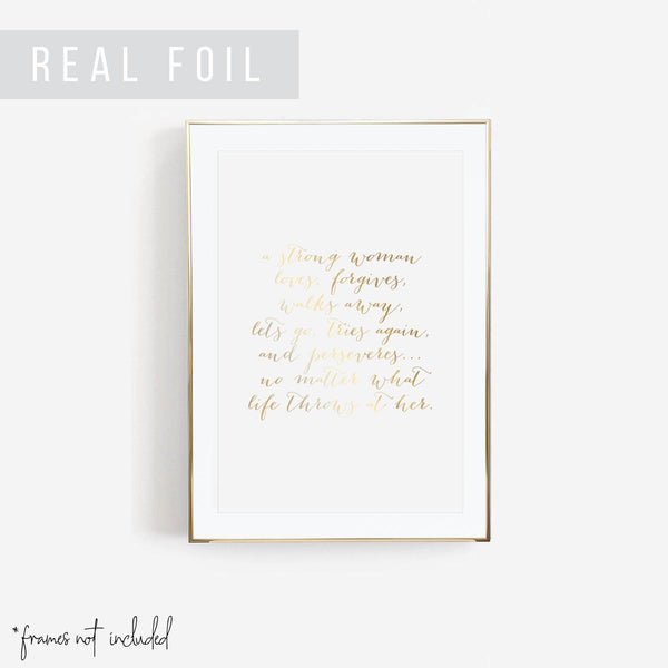 A Strong Woman Loves, Forgives, Walks Away, Let's Go, Tries Again, and Perseveres ... Foiled Art Print - Typologie Paper Co