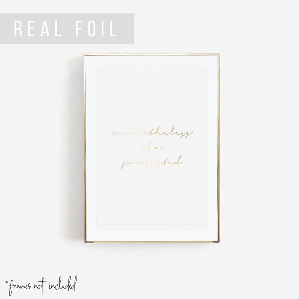Nevertheless She Persisted Script Foiled Art Print