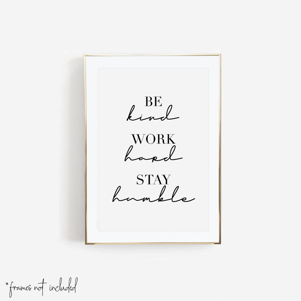 Be Kind, Work Hard, Stay Humble Print - Typologie Paper Co