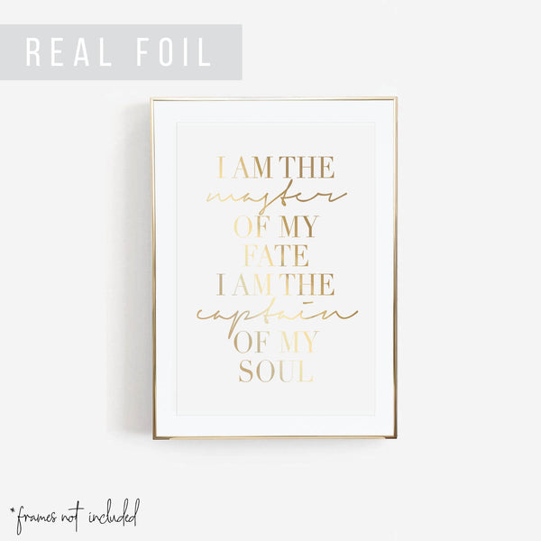 I Am the Master of My Fate. I Am the Captain of My Soul Foiled Art Print