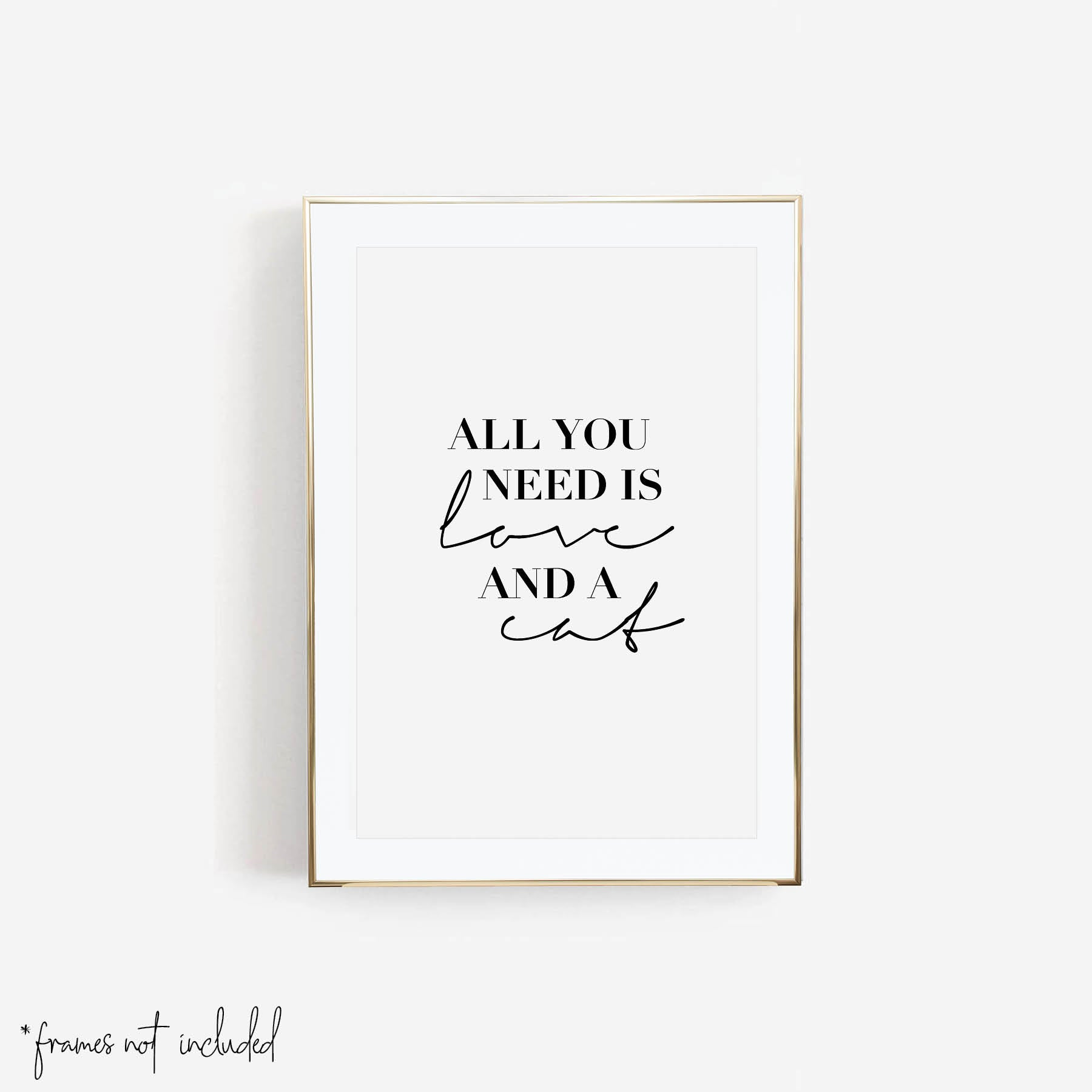All You Need Is Love and A Cat Print - Typologie Paper Co