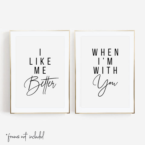 I Like Me Better / When I'm With You Print Set