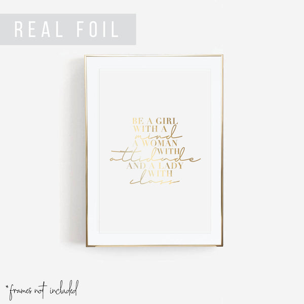Be A Girl with A Mind, A Woman with Attitude, and A Lady with Class Foiled Art Print - Typologie Paper Co