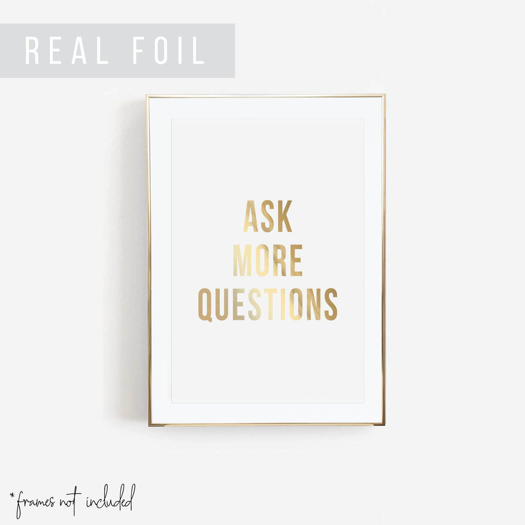 Ask More Questions Foiled Art Print - Typologie Paper Co