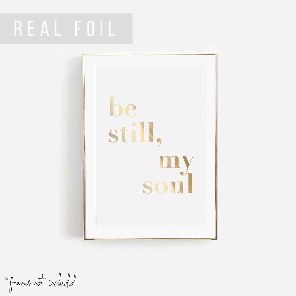 Be Still, My Soul Bold Foiled Art Print - Typologie Paper Co