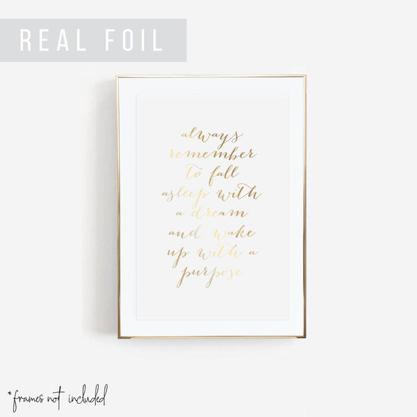 Always Remember to Fall Asleep with A Dream and Wake Up with A Purpose Foiled Art Print - Typologie Paper Co