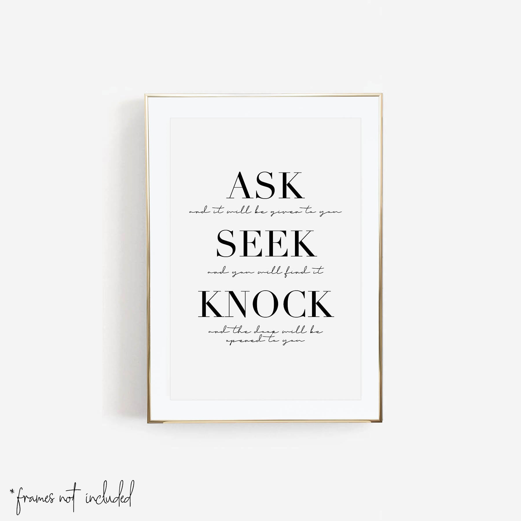 Ask and It Will be Given to You. Seek and You Will Find it. Know and the Door Will be Opened to You. Print - Typologie Paper Co