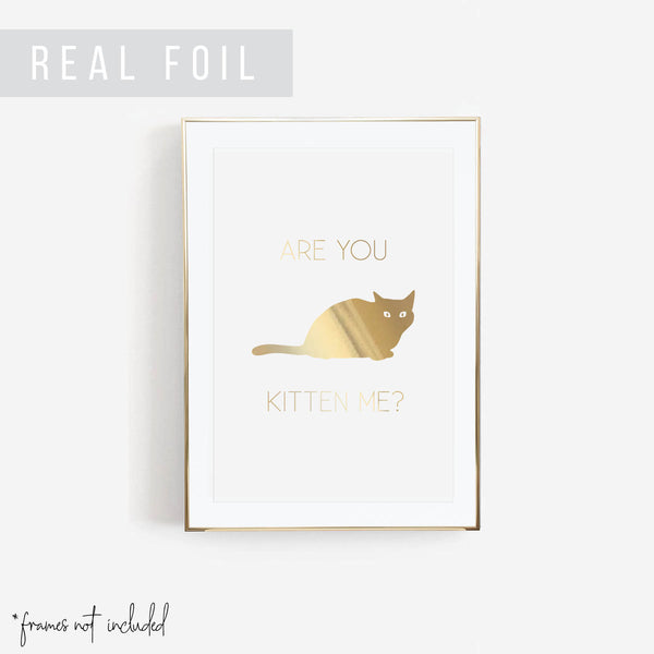 Are You Kitten Me? Foiled Art Print - Typologie Paper Co