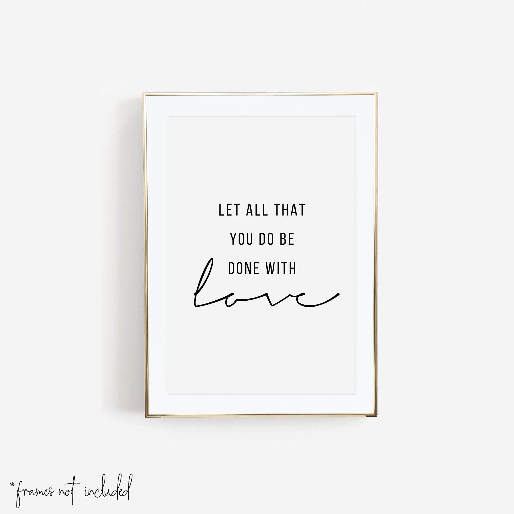 Let All that You Do be Done with Love Print