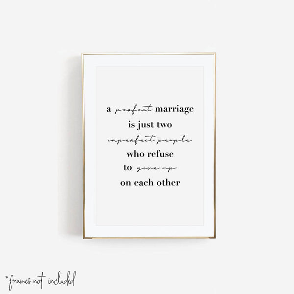 A Perfect Marriage Is Just Two Imperfect People Who Refuse to Give Up On Each Other Print - Typologie Paper Co