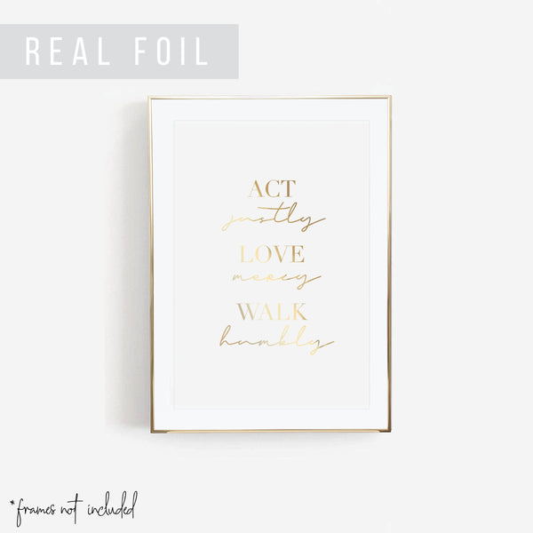 Act Justly, Love Mercy, Walk Humbly Foiled Art Print - Typologie Paper Co