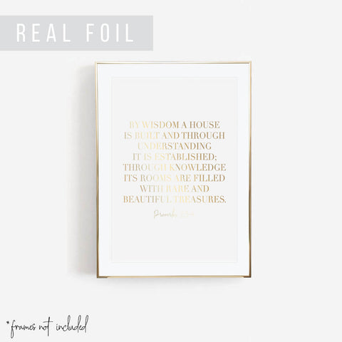 By Wisdom a House Is Built... Proverbs 2:3-4 Scripture Verse Foiled Art Print