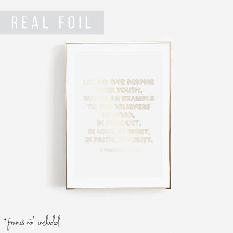 Let No One Despise Your Youth... 1 Timothy 4:12 Foiled Art Print