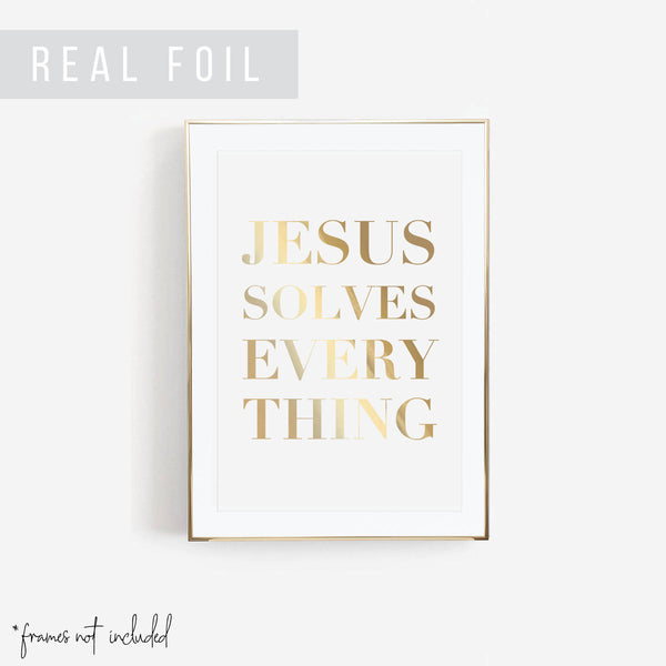 Jesus Solves Everything Foiled Art Print