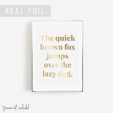 The Quick Brown Fox Jumps Over the Lazy Dog Foiled Art Print