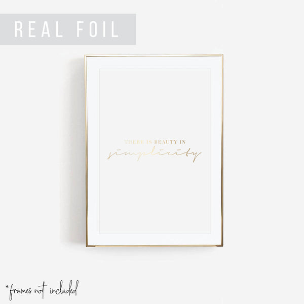 There Is Beauty In Simplicity Foiled Art Print