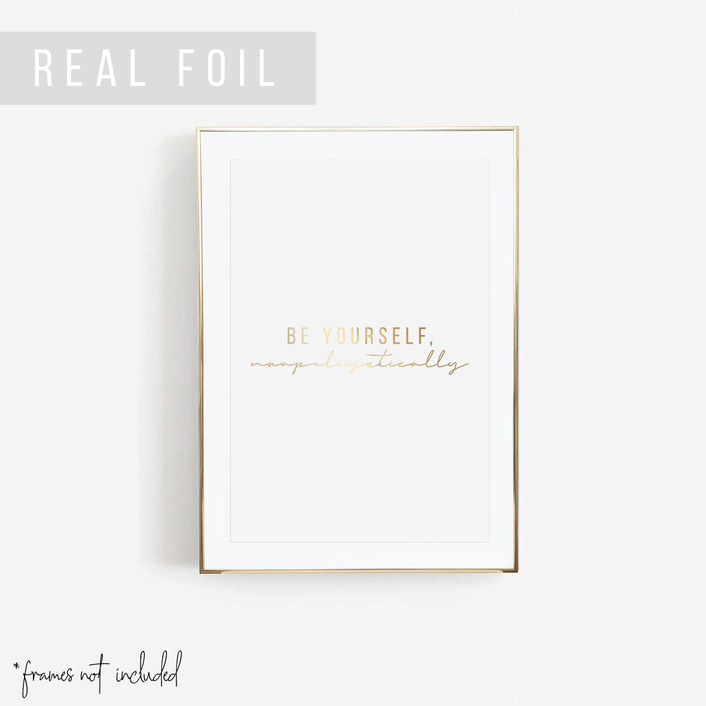Be Yourself, Unapologetically Foiled Art Print - Typologie Paper Co