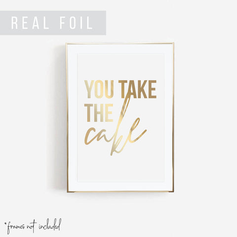 You Take the Cake Foiled Art Print