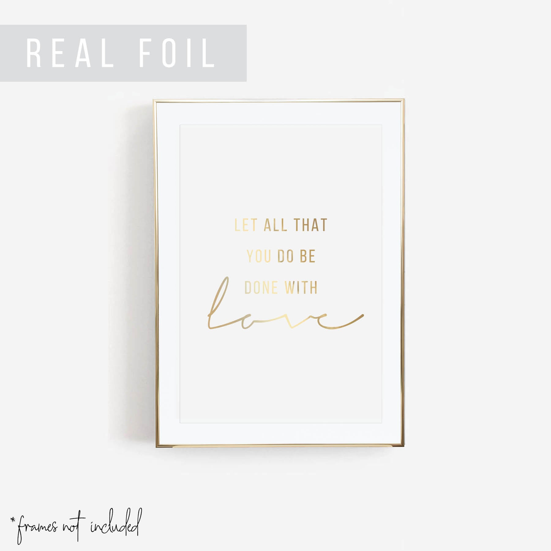 Let All that You Do be Done with Love Foiled Art Print