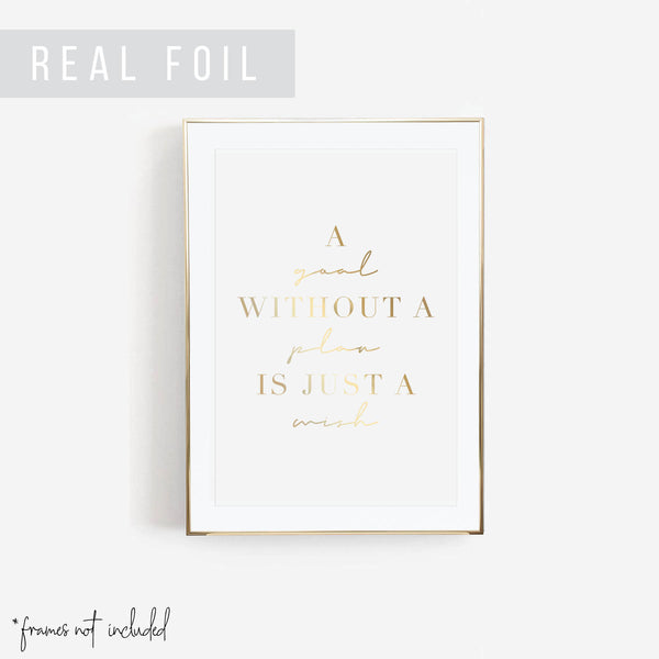 A Goal Without A Plan Is Just A Wish Foiled Art Print - Typologie Paper Co