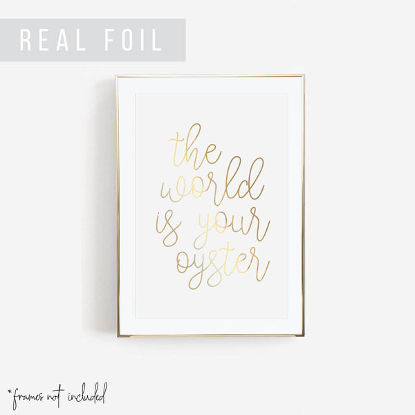 The World Is Your Oyster Foiled Art Print