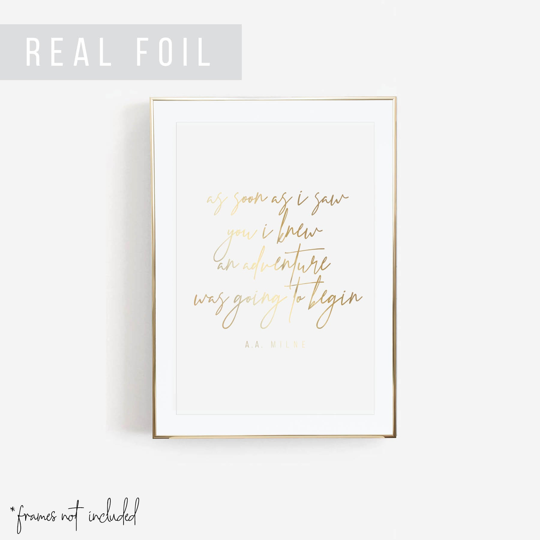 As Soon As I Saw You I Knew An Adventure Was Going to Begin. -A.A. Milne Quote Foiled Art Print - Typologie Paper Co