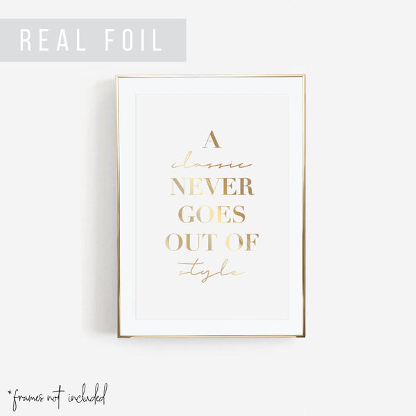 A Classic Never Goes Out of Style Foiled Art Print - Typologie Paper Co