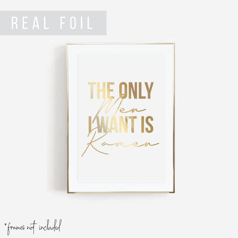 The Only Men I Want Is Ramen Foiled Art Print
