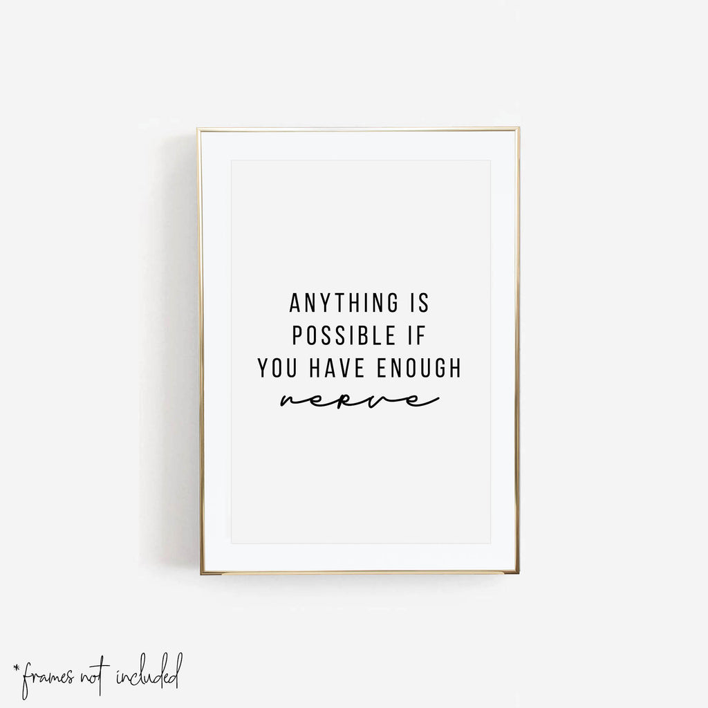 Anything Is Possible If You Have Enough Nerve Print - Typologie Paper Co