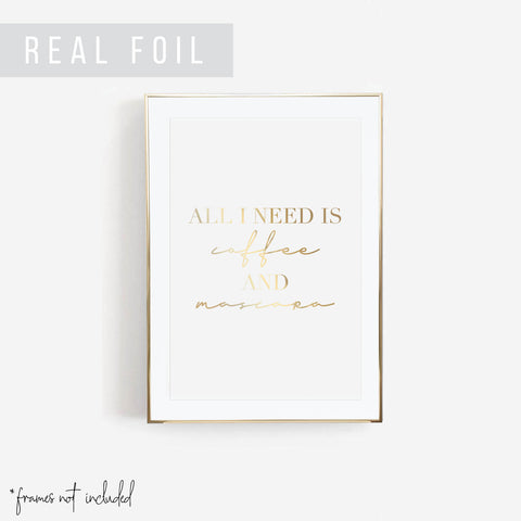 All I Need Is Coffee and Mascara Foiled Art Print - Typologie Paper Co