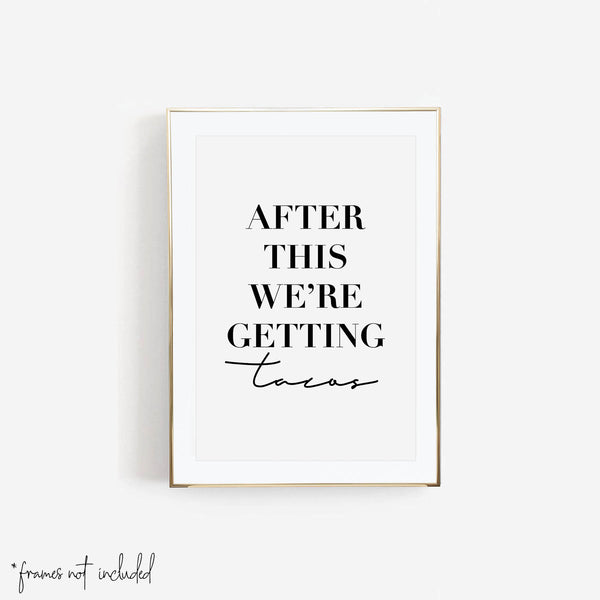 After This We're Getting Tacos Print - Typologie Paper Co