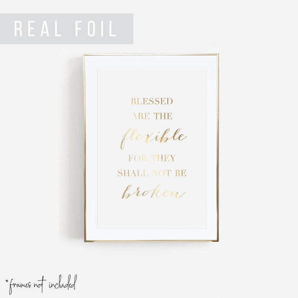 Blessed Are the Flexible Foiled Art Print