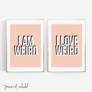 I Am Weird / I Love Weird Color Print Set