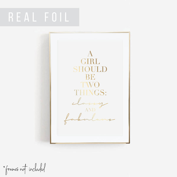 A Girl Should be Two Things: Classy and Fabulous Foiled Art Print - Typologie Paper Co