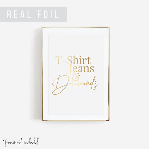 T Shirt, Jeans and Diamonds Foiled Art Print