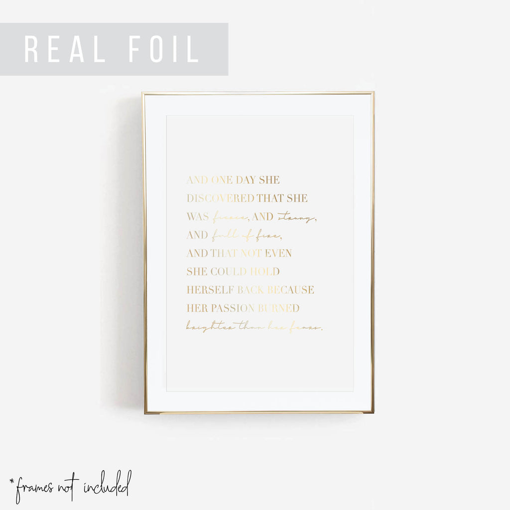 And One Day She Discovered That She Was Fierce, and Strong, and Full of Fire ... Foiled Art Print - Typologie Paper Co