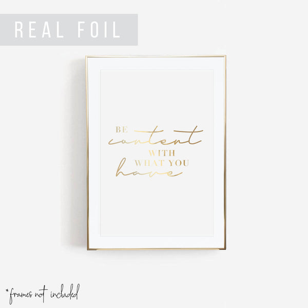 Be Content With What You Have Foiled Art Print - Typologie Paper Co