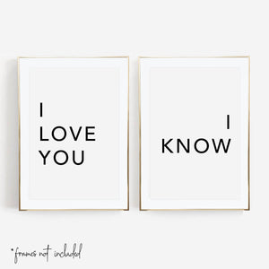 I Love You / I Know (The Original) Print Set