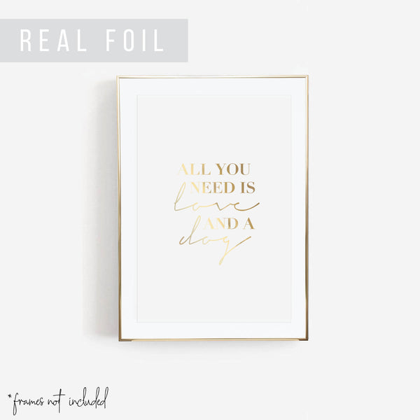 All You Need Is Love and A Dog Art Foiled Print - Typologie Paper Co