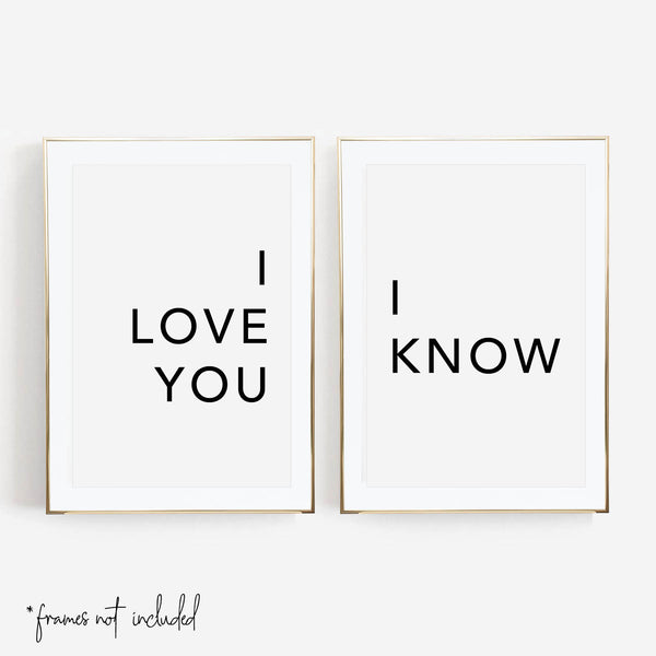 I Love You / I Know Print Set